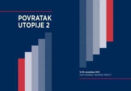 """Konferencija """"Povratak utopije 2"""" od 14. do 16. novembra"""